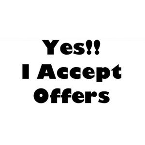 I Consider All Offers! Give it a Try!